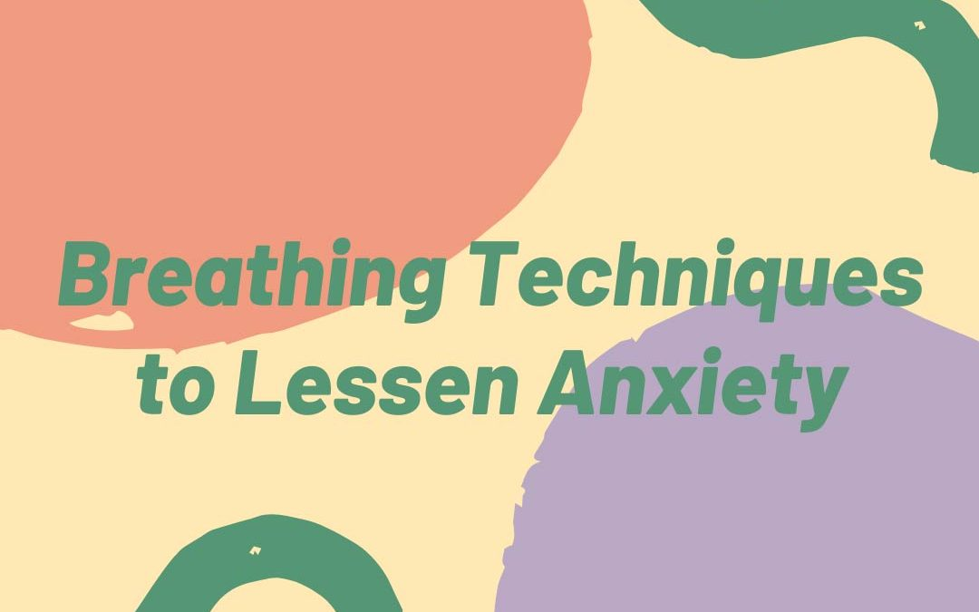 Breathing Techniques to Lessen Anxiety